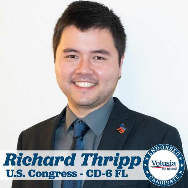 Volusia for Bernie endorsement of Richard Thripp for Florida's 6th Congressional district