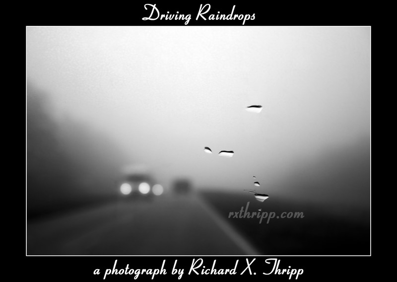 Driving Raindrops — raindrops on the windshield, on a foggy morning