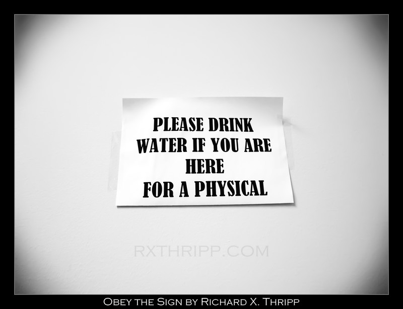 Obey the Sign — drink water if you are here for a physical